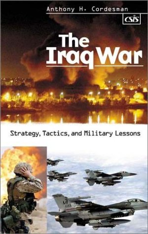 The Iraq War: Strategy, Tactics, and Military Lessons 9780275982270