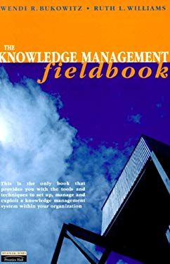 The Knowledge Management Fieldbook 9780273638827
