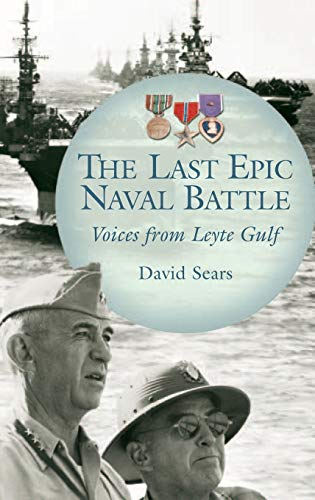 The Last Epic Naval Battle: Voices from Leyte Gulf 9780275985202