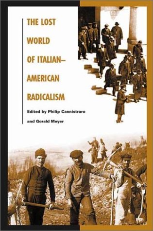 The Lost World of Italian-American Radicalism 9780275978921