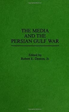 The Media and the Persian Gulf War 9780275942328