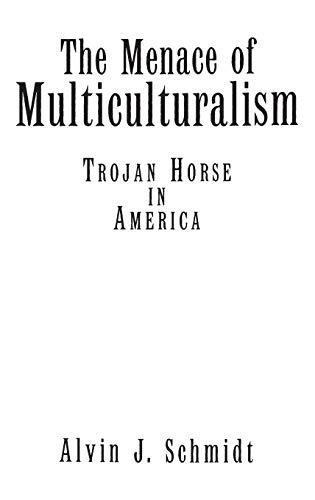 The Menace of Multiculturalism: Trojan Horse in America 9780275955984