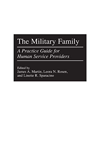 The Military Family: A Practice Guide for Human Service Providers 9780275965402