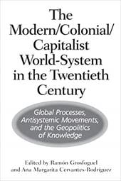 The Modern/Colonial/Capitalist World-System in the Twentieth Century: Global Processes, Antisystemic Movements, and the Geopolitic 819112