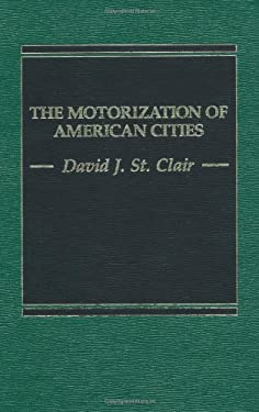 The Motorization of American Cities 9780275921262
