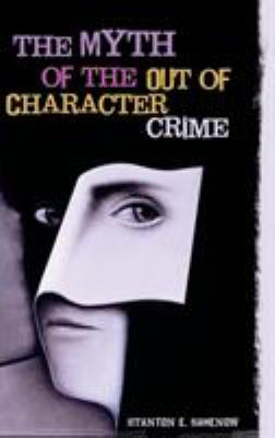 The Myth of the Out of Character Crime 9780275991944