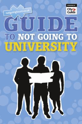 The NGTU Guide to Not Going to University 9780273765097