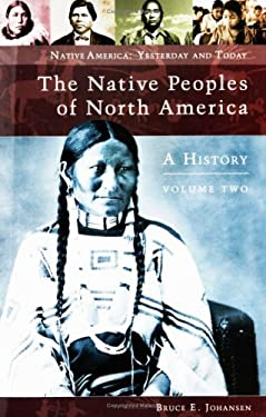 The Native Peoples of North America, Volume 2: A History 9780275987213