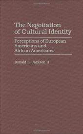 The Negotiation of Cultural Identity: Perceptions of European Americans and African Americans