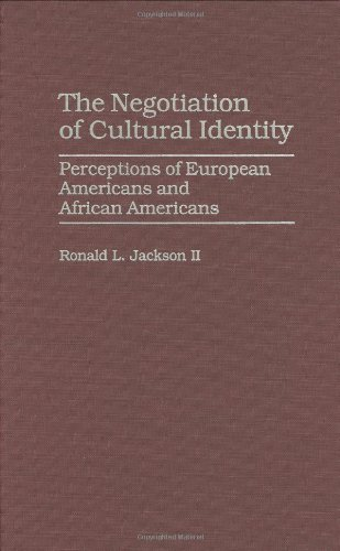 The Negotiation of Cultural Identity: Perceptions of European Americans and African Americans 9780275961848