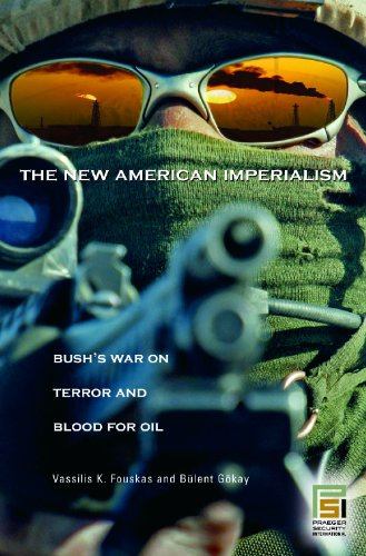 The New American Imperialism: Bush's War on Terror and Blood for Oil 9780275984762