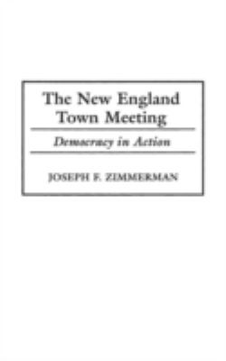 The New England Town Meeting: Democracy in Action 9780275965235