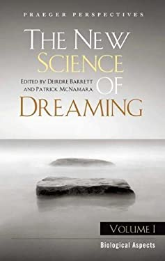 The New Science of Dreaming: Volume 1, Biological Aspects 9780275990466