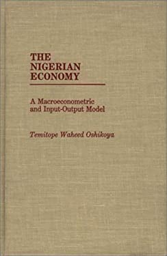 The Nigerian Economy: A Macroeconometric and Input-Output Model 9780275934170