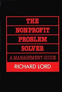 The Nonprofit Problem Solver: A Management Guide 9780275931254