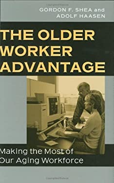 The Older Worker Advantage: Making the Most of Our Aging Workforce 9780275987015