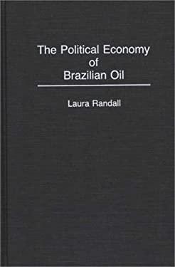 The Political Economy of Brazilian Oil