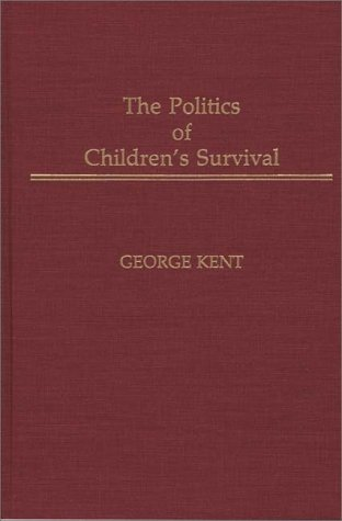 The Politics of Children's Survival 9780275937232