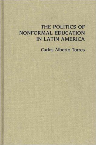 The Politics of Nonformal Education in Latin America 9780275934194