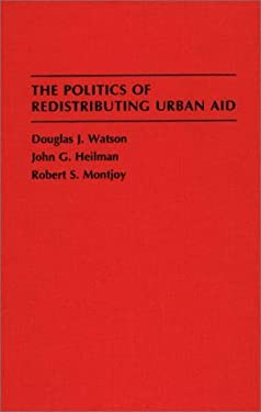 The Politics of Redistributing Urban Aid 9780275947163