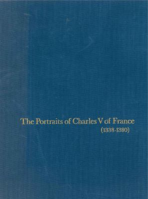 The Portraits of Charles V of France, 1338-80 9780271004075