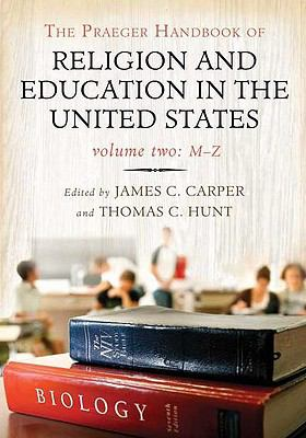 The Praeger Handbook of Religion and Education in the United States [2 Volumes] 9780275992279