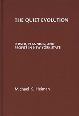 The Quiet Evolution: Power, Planning, and Profits in New York State 9780275924768