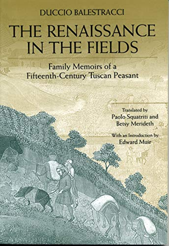The Renaissance in the Fields: Family Memoirs of a Fifteenth-Century Tuscan Peasant 9780271018799