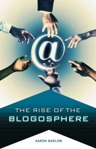 The Rise of the Blogosphere 9780275989965