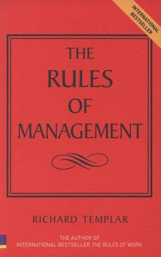 The Rules of Management: A Definitive Code for Managerial Success 9780273695165