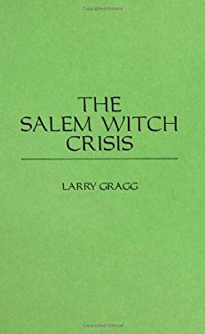 The Salem Witch Crisis 9780275941895