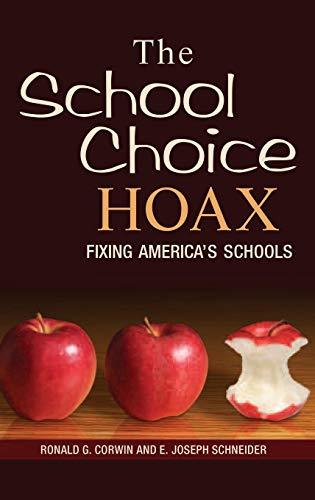 The School Choice Hoax: Fixing America's Schools 9780275986957