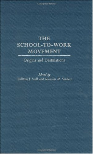 The School-To-Work Movement: Origins and Destinations 9780275970161