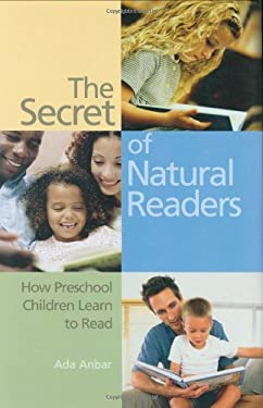 The Secret of Natural Readers: How Preschool Children Learn to Read 9780275984243