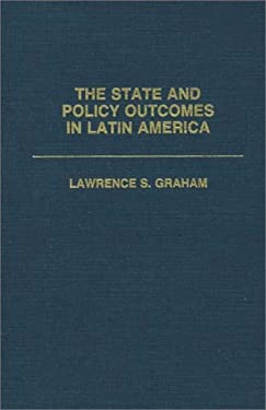The State and Policy Outcomes in Latin America 9780275934941