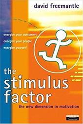 The Stimulus Factor: The New Dimension in Motivation