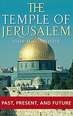 The Temple of Jerusalem: Past, Present, and Future 9780275983390