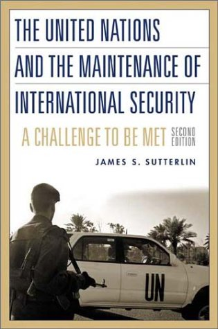 The United Nations and the Maintenance of International Security: A Challenge to Be Met Degreesl Second Edition 9780275973049