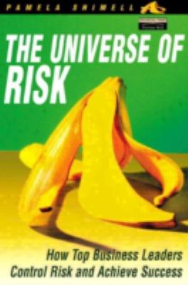 The Universe of Risk: How Top Business Leaders Control Risk and Achieve Success 9780273656425