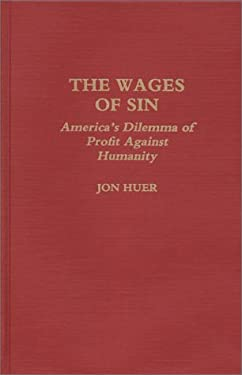 The Wages of Sin: America's Dilemma of Profit Against Humanity