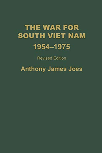 The War for South Viet Nam, 1954-1975: Revised Edition 9780275968076