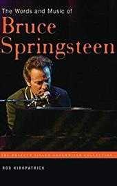 The Words and Music of Bruce Springsteen the Words and Music of Bruce Springsteen 820577