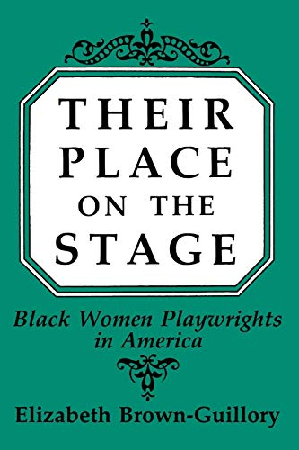 Their Place on the Stage: Black Women Playwrights in America 9780275935665