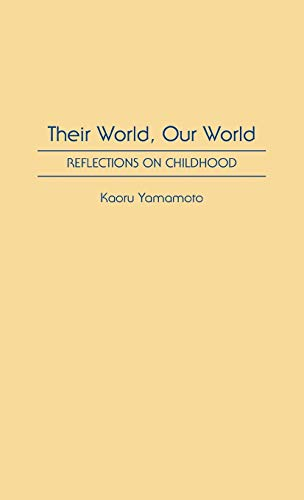 Their World, Our World: Reflections on Childhood 9780275943431