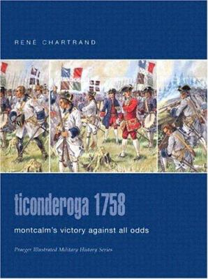 Ticonderoga 1758: Montcalm's Victory Against All Odds 9780275984595