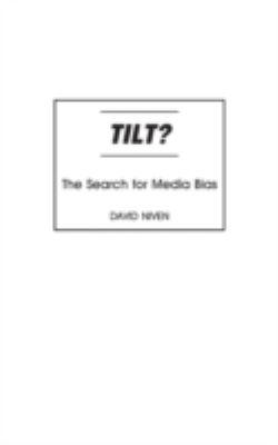 Tilt?: The Search for Media Bias 9780275975777