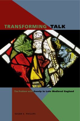 Transforming Talk: The Problem with Gossip in Late Medieval England 9780271029948