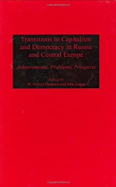 Transitions to Capitalism and Democracy in Russia and Central Europe: Achievements, Problems, Prospects 9780275962142