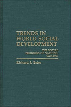 Trends in World Social Development: The Social Progress of Nations, 1970-1986 9780275926137