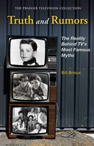 Truth and Rumors: The Reality Behind TV's Most Famous Myths 9780275992477